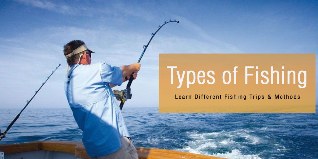 Types of Fishing