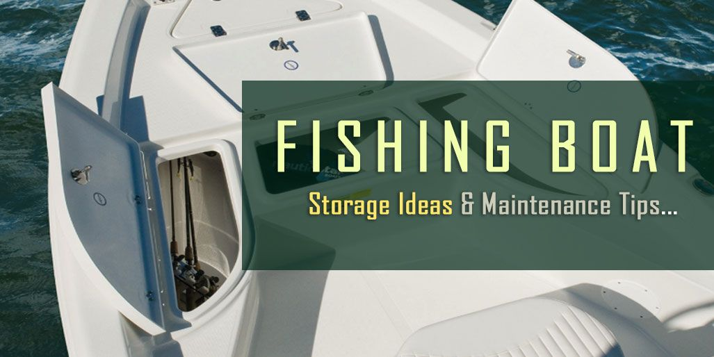 Small Fishing Boat Storage Ideas & Maintenance Tips